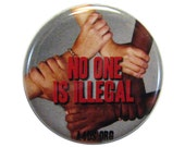 No One Is Illegal Button - English or Espanol