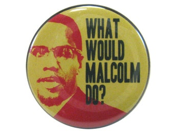 What Would Malcolm Do Button