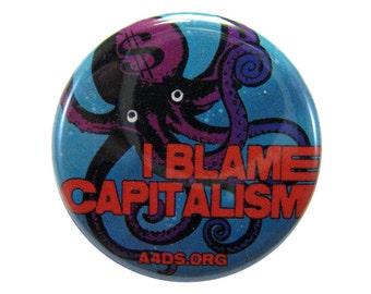 I Blame Capitalism Button