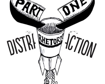 Weapons of Mass Distraction - Part 1: Rhetoric