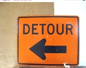 RESERVED for JD  Vintage Street Sign Detour Arrow Industrial Decor