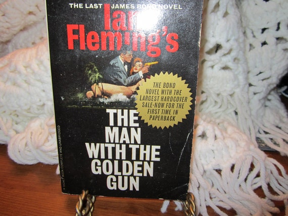Vintage Paperback Book- the Man With The Golden Gun- by Ian Fleming-James Bond