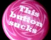 This Button Sucks Button