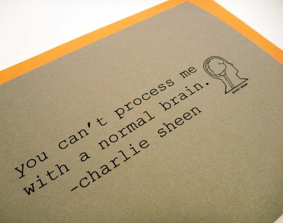 Normal Brain - greeting card - Charlie Sheen quote