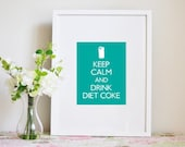 """Poster """"Keep Calm and Drink Diet Coke"""" -Digital Poster-"""