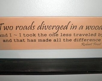 Two roads diverged in a wood...Robert Frost Wood sign Wall Hanging Wall Art