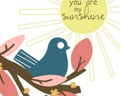 You are my sunshine 8 by 10 print.