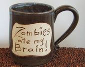 Zombies Ate My Brain Mug in Storm Cloud 13 oz. Stoneware Pottery Coffee Mug