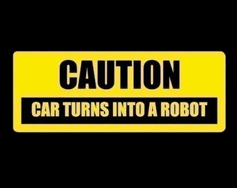 Mecha Car Warning - Car Turns Into Robot - Vinyl Decal