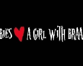Zombies Love a Girl With Brains - Heart Vinyl Car Decal