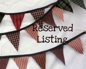 Reserved Listing for Lacey Mackey  3- Primitive Fabric Banner Bunting / Pennant / Flags