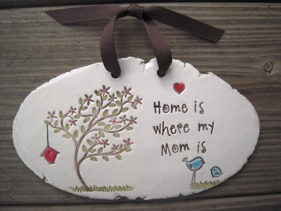 hanging plaque - home is where my mom is