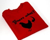 Custom listing for isewcute Guess What-Chicken Butt hand-screen-printed T-shirt - for isewcute only