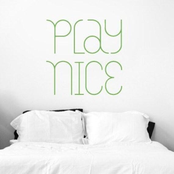 Play Nice - vinyl wall graphic