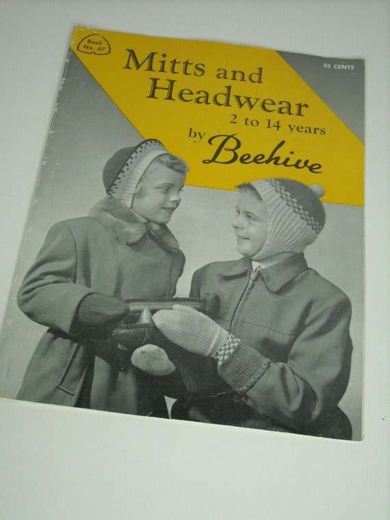 Mitts and headwear 2 to 14 years by beehive, vintage 50s knitting pattern book no. 67, featuring great children's accessories styles