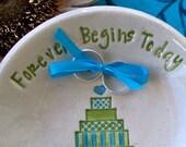 Ceramic Custom Ring Bearer Bowl - Forever Begins Today  / Wedding Cake