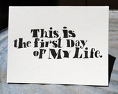 this is the first day of my life. letterpress printed card.