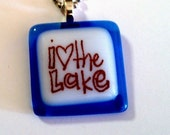 i heart the lake - glass fused necklace handmade
