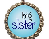 Big Sister (Blue) Bottle Cap Pendant . Bitty Caps