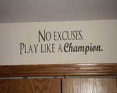 No Excuses Play Like A Champion Vinyl Wall Quote