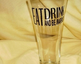 Eat Drink and Be Married Groomsmen Glass