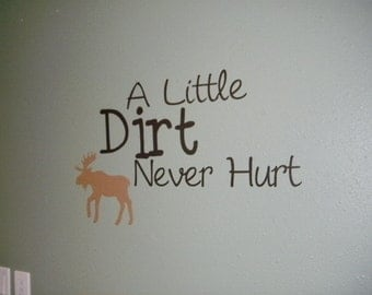 A little Dirt Never Hurt wall decal with moose