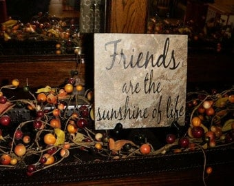 Friends are the sunshine of life 6 x 6 inch ceramic tile