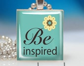 Scrabble Tile Pendant - BE INSPIRED - Fun Affordable Gift