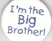 I'm the Big Brother 2.25 inch pinback button  READY TO SHIP