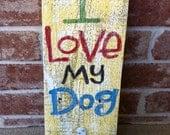 I Love my Dog.. painted leash hook.. reclaimed wood