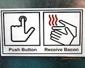 Push Button Receive Bacon Magnet