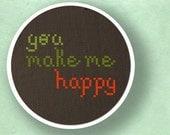 You Make Me Happy. Text Cross Stitch Pattern