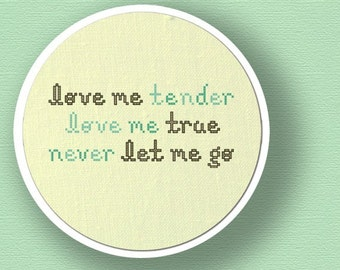 Love Me Tender Love Me True. Text Modern Simple Cute Counted Cross Stitch PDF Pattern. Instant Download