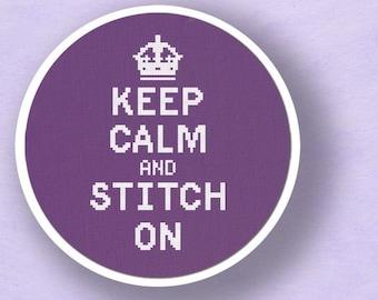 Keep Calm and Stitch On. Text Cross Stitch PDF Pattern