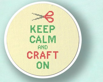 Keep Calm and Craft On. Cross Stitch PDF Pattern