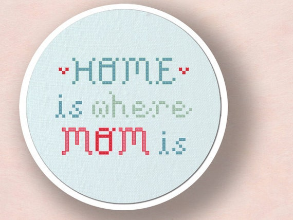 Home is Where Mom is. Text PDF Cross Stitch Pattern