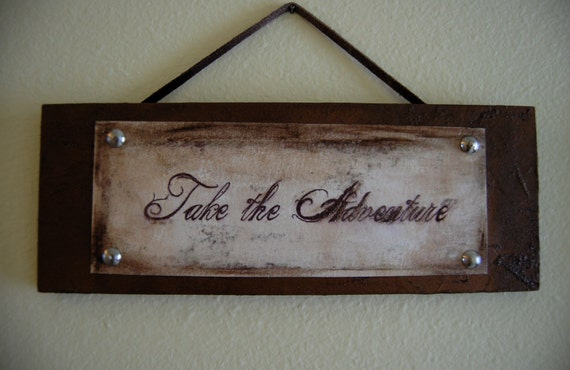 Take the Adventure Sign