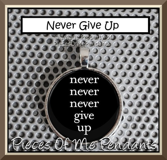 items similar to pendant never never never give up