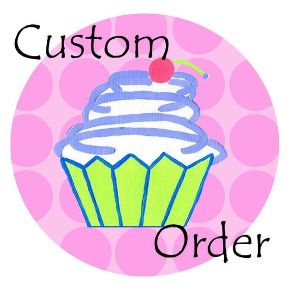 CUSTOM Order For  mama25loves