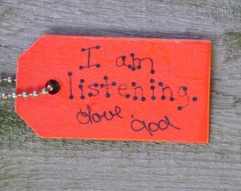 SALE - I am listening, Christian Key Chain