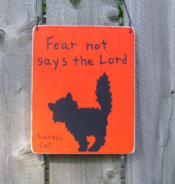 Fear not Scaredy Cat  - Home Decor Christian/Inspirational Sign/Wall Hanging