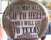Bottle Opener Keychain or Magnet - You May All Go To Hell And I Will Go To Texas- Texan Pride Cowboy Davy Crockett Southern Saying Key Chain