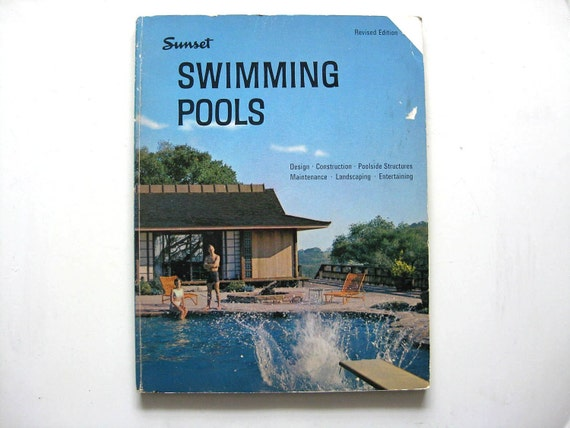 sunset 39 s swimming pools 1960 39 s design book by thecottagecheese
