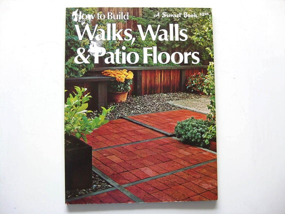 Sunset's How to Build Walks, Walls and Patio Floors