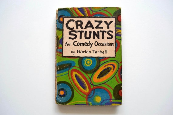 1929 Crazy Stunts for Comedy Occasions by Harlan Tarbell