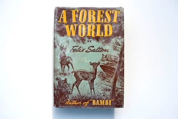1942 A Forest World - First Edition - by Felix Salten (Author of Bambi)