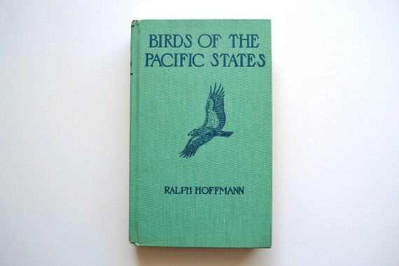 Birds of The Pacific States by Ralph Hoffmann