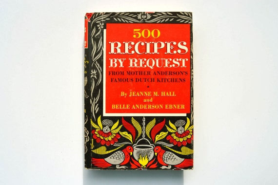 1948 Pennsylvania Dutch Cookbook: 500 Recipes by Request From Mother Anderson's Famous Dutch Kitchens