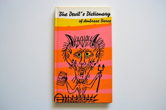 The Devil's Dictionary of Ambrose Beirce - 1958 - The Peter Pauper Press