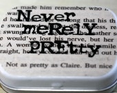 Never Merely Pretty Stash Tin